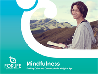 Mindfulness - Finding calm and connection in a digital age.